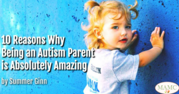 10 Reasons Why Being an Autism Parent is Absolutely Amazing by Summer Ginn