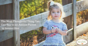 The Most Thoughtful Thing You Can Say to an Autism Parent by Summer Ginn