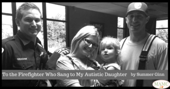 To the Firefighter Who Sang to My Autistic Daughter by Summer Ginn